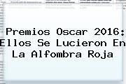 <b>Premios Oscar 2016: Ellos Se Lucieron En La Alfombra Roja</b>