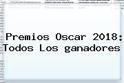 Premios <b>Oscar 2018</b>: Todos Los <b>ganadores</b>