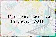 Premios <b>Tour De Francia 2016</b>