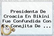 <b>Presidenta De Croacia</b> En Bikini Fue Confundida Con Ex Conejita De <b>...</b>