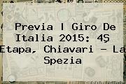 <b>Previa | <b>Giro De Italia 2015</b>: 4ª Etapa, Chiavari - La</b> Spezia