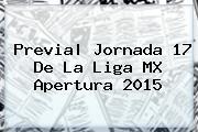 Previa| Jornada 17 De La <b>Liga MX</b> Apertura 2015