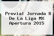 Previa| Jornada 8 De La <b>Liga MX</b> Apertura <b>2015</b>