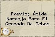 Previo: Ácida Naranja Para El Granada De Ochoa