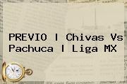 PREVIO | <b>Chivas Vs Pachuca</b> | Liga MX