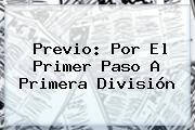 Previo: Por El Primer Paso A Primera División