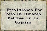 Previsiones Por Paso De <b>Huracan Matthew</b> En La Gujaira