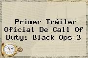 Primer Tráiler Oficial De <b>Call Of Duty</b>: Black Ops 3