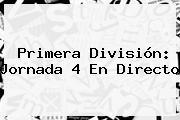 Primera División: <b>Jornada 4</b> En Directo