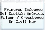Primeras Imágenes Del Capitán América, Falcon Y <b>Crossbones</b> En Civil War