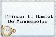 Prince: El <b>Hamlet</b> De Minneapolis