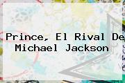 <b>Prince</b>, El Rival De Michael Jackson