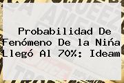 Probabilidad De Fenómeno De <b>la Niña</b> Llegó Al 70%: Ideam