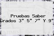 <b>Pruebas Saber</b> Grados 3° 5° 7° Y 9°