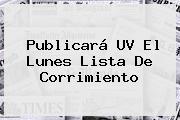 Publicará <b>UV</b> El Lunes Lista De Corrimiento