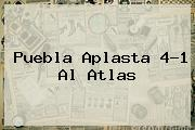 <b>Puebla</b> Aplasta 4-1 Al <b>Atlas</b>