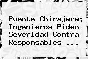 <b>Puente Chirajara</b>: Ingenieros Piden Severidad Contra Responsables ...