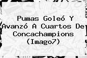 <b>Pumas</b> Goleó Y Avanzó A Cuartos De Concachampions (Imago7)