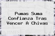 Pumas Suma Confianza Tras Vencer A Chivas