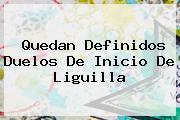 <i>Quedan Definidos Duelos De Inicio De Liguilla</i>