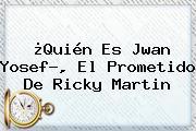 ¿Quién Es <b>Jwan Yosef</b>?, El Prometido De Ricky Martin