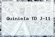 Quiniela TD J-<b>11</b>