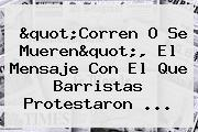 """""""Corren O Se Mueren"""", El Mensaje Con El Que Barristas Protestaron ..."""