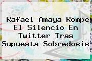 <b>Rafael Amaya</b> Rompe El Silencio En Twitter Tras Supuesta Sobredosis