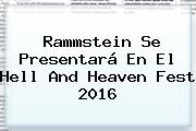 Rammstein Se Presentará En El <b>Hell And Heaven</b> Fest <b>2016</b>