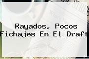 Rayados, Pocos Fichajes En El <b>Draft</b>