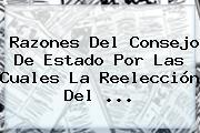 Razones Del Consejo De Estado Por Las Cuales La Reelección Del ...