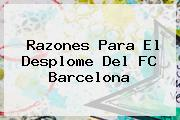 Razones Para El Desplome Del <b>FC Barcelona</b>
