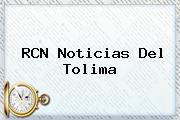 <b>RCN</b> Noticias Del Tolima