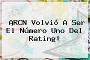 ¡<b>RCN</b> Volvió A Ser El Número Uno Del Rating!