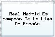 <b>Real Madrid</b> Es <b>campeón</b> De La Liga De España