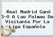 <b>Real Madrid</b> Ganó 3-0 A Las Palmas De Visitante Por La Liga Española