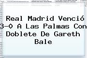 <b>Real Madrid</b> Venció 3-0 A Las Palmas Con Doblete De Gareth Bale