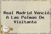 <b>Real Madrid</b> Venció A Las Palmas De Visitante