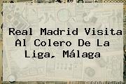 <b>Real Madrid</b> Visita Al Colero De La Liga, <b>Málaga</b>