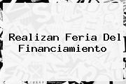 <i>Realizan Feria Del Financiamiento</i>