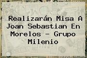 Realizarán Misa A <b>Joan Sebastian</b> En Morelos - Grupo Milenio