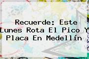 Recuerde: Este Lunes Rota El <b>Pico Y Placa</b> En <b>Medellín</b>