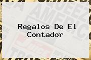 Regalos De <b>El Contador</b>
