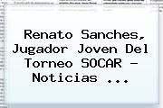 <b>Renato Sanches</b>, Jugador Joven Del Torneo SOCAR - Noticias ...
