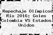 Repechaje Olímpicos Río 2016: Goles <b>Colombia VS Estados Unidos</b>