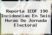 Reporta <b>IEDF</b> 190 Incidencias En Seis Horas De Jornada Electoral