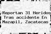 Reportan 31 Heridos Tras <b>accidente En Mazapil</b>, <b>Zacatecas</b>