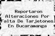 <b>Reportaron Alteraciones Por Falta De Tarjetones En Bucaramanga</b>