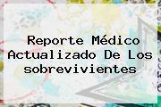 Reporte Médico Actualizado De Los <b>sobrevivientes</b>