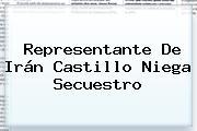 Representante De <b>Irán Castillo</b> Niega Secuestro